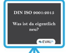 Was ist neu? ISO:9001:2015 –  Die wichtigsten Neuerungen im Überblick